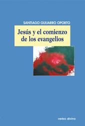 Jesús y el comienzo de los evangelios