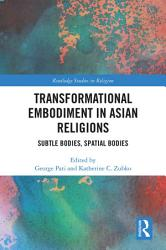 Transformational Embodiment In Asian Religions Book PDF