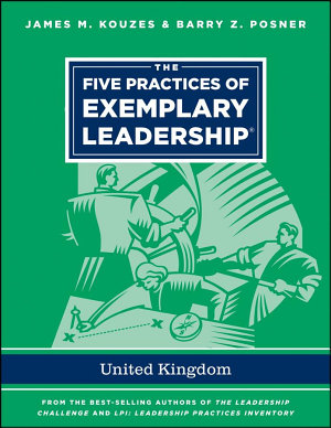 The Five Practices of Exemplary Leadership   United Kingdom