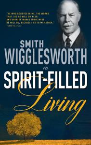 Smith Wigglesworth on Spirit Filled Living PDF