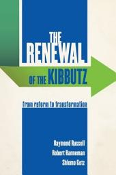 The Renewal of the Kibbutz: From Reform to Transformation