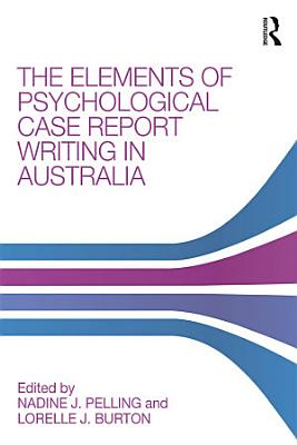 The Elements of Psychological Case Report Writing in Australia PDF