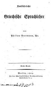Ausfuhrliche Griechische Sprachlehre: Band 1