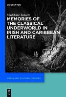 Memories of the Classical Underworld in Irish and Caribbean Literature PDF