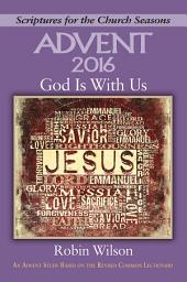 God Is With Us [Large Print]: An Advent Study Based on the Revised Common Lectionary