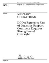 Military operations DOD's extensive use of logistics support contracts requires strengthened oversight : report to congressional requesters.