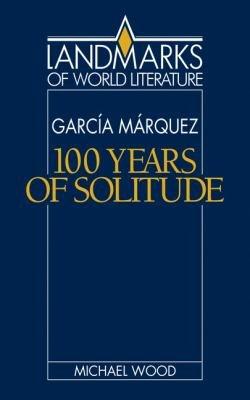 Gabriel García Márquez: One Hundred Years of Solitude