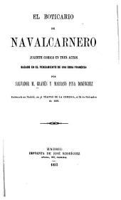 El boticario de Navalcarnero: juguete cómico en tres actos basado en el pensamiento de una obra francesa