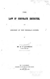 The Law of Corporate Securities: As Decided in the Federal Courts
