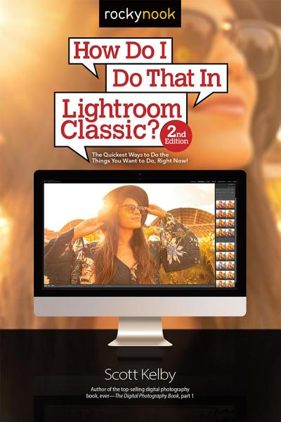 How Do I Do That In Lightroom Classic? (2nd Edition)