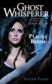 Ghost Whisperer: Plague Room