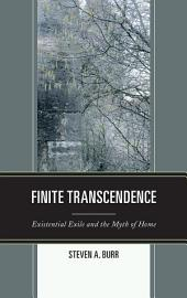 Finite Transcendence: Existential Exile and the Myth of Home