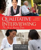 Qualitative Interviewing: The Art of Hearing Data, Edition 3