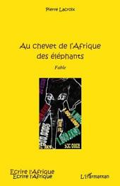 Au chevet de l'Afrique des éléphants: Fable
