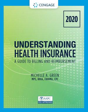 Understanding Health Insurance  A Guide to Billing and Reimbursement   2020