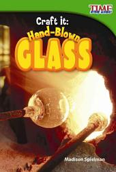 Craft It: Hand-Blown Glass