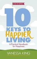 10 Keys to Happier Living