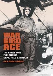 C. A. Brannen Series: War Bird Ace - The Great War Exploits of Capt. Field E. Kindley