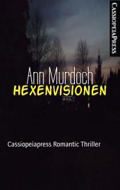 Hexenvisionen: Cassiopeiapress Romantic Thriller