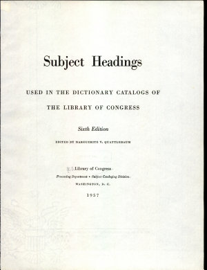 Subject Headings Used in the Dictionary Catalogs of the Library of Congress  from 1897 Through December 1955  PDF