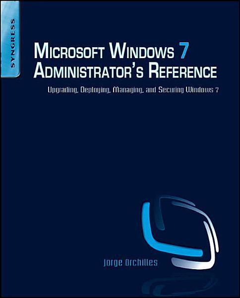 Microsoft Windows 7 Administrator s Reference