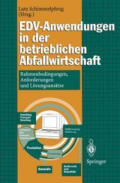 EDV-Anwendungen in der betrieblichen Abfallwirtschaft: Rahmenbedingungen, Anforderungen und Lösungsansätze