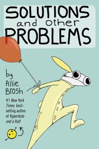 Solutions and Other Problems Book