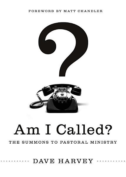 Download Am I Called   Foreword by Matt Chandler  Book