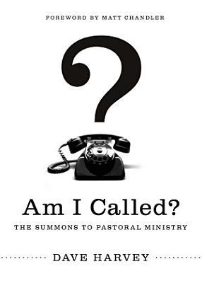 Am I Called   Foreword by Matt Chandler