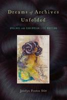 Dreams of Archives Unfolded PDF