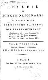 Recueil de pièces originales et authentiques: concernant la tenue des États-Géneraux d' Orléans en 1560, sous Charles IX; de Blois en 1576, de Blois en 1588, sous Louis XIII. Depuis le no. 1 jusqu'au [no. 134] inclusivement, Volume3