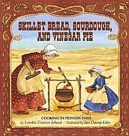 Skillet Bread  Sourdough  And Vinegar Pie