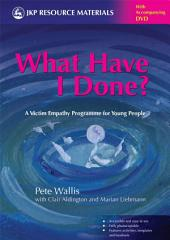 What Have I Done?: A Victim Empathy Programme for Young People