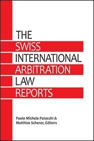 Swiss International Arbitration Law Reports  2007 2009 Vols  1 3 PDF