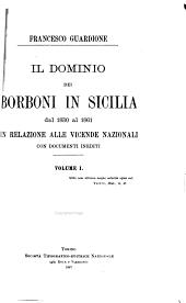 Il dominio dei Borboni in Sicilia dal 1830 al 1861: in relazione alle vicende nazionali, Volumi 1-2