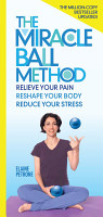 The Miracle Ball Method  Revised Edition PDF