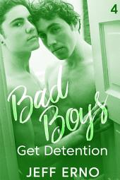 Bad Boys Get Detention