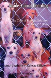 Inside Animal Hoarding: The Case of Barbara Erickson and Her 552 Dogs