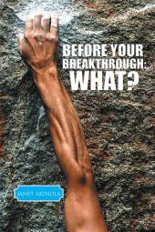 Before Your Breakthrough:What?