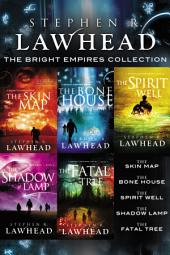 The Bright Empires Collection: The Skin Map, The Bone House, The Spirit Well, The Shadow Lamp, The Fatal Tree