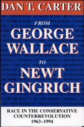 From George Wallace to Newt Gingrich: Race in the Conservative Counterrevolution, 1963-1994