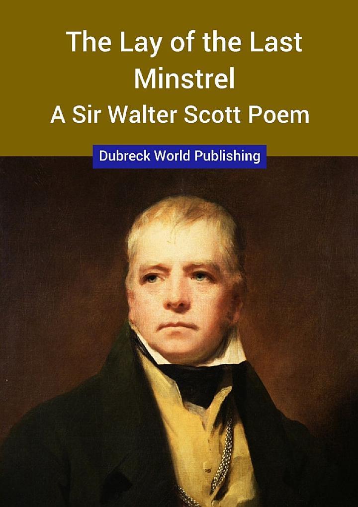 The Lay of the Last Minstrel, a Sir Walter Scott Poem