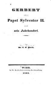 Gerbert, oder, Papst Sylvester II. und sein Jahrhundert