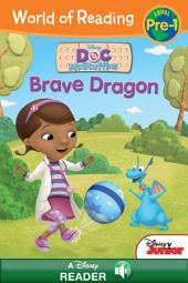 World of Reading: Doc McStuffins: Brave Dragon: A Disney Read-Along (Level Pre-1)