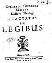 Gebhardi Theodori Meieri ... Tractatus de legibus