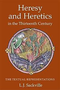 Heresy and Heretics in the Thirteenth Century PDF