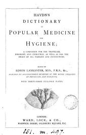 Haydn's dictionary of popular medicine and hygiene; ed. by E. Lankester