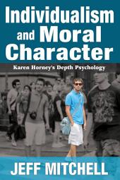 Individualism and Moral Character: Karen Horney's Depth Psychology