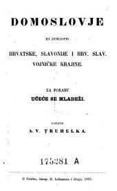 Domoslovje ili zemljopis Hrvatske, Slavonije i hrv. slav. Vojnicke Kranjine: Za Porabu Ucece se mladezi