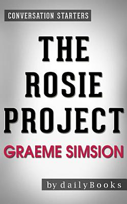 The Rosie Project  By Graeme Simsion   Conversation Starters